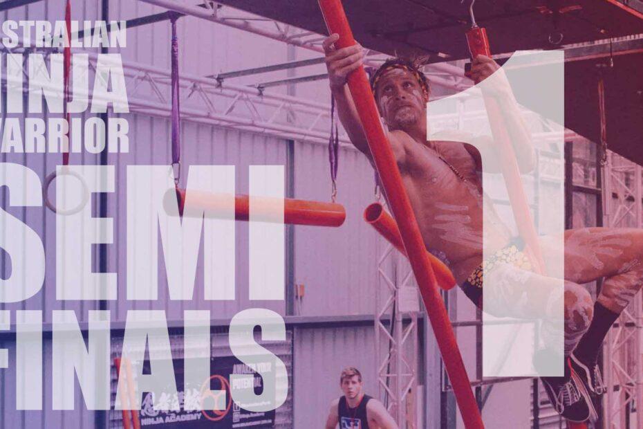 Australian ninja warrior semi finals results 1